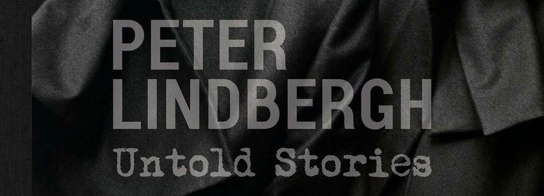 Peter Lindbergh: Untold Stories