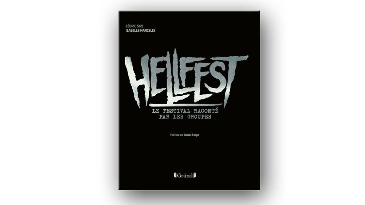 Hellfest - Le festival raconté par les groupes - Auteurs : Cédric SIRE & Isabelle MARCELLY